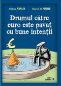 Drumul către euro este pavat cu bune intenții