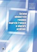 Sistemul administrativ românesc - inspirație franceză și adaptare autohtonă