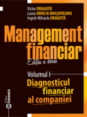 Management financiar, ediția a doua. Volumul I - Diagnosticul financiar al companiei, ediția a doua