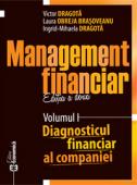 Management financiar, ediția a doua, volumul I - Diagnosticul financiar al companiei, ediția a doua