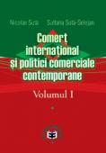 Comerț internațional și politici comerciale contemporane. Volumul I