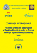 """Conferința internațională """"Financial Crime and Securitization of Banking Circuits in Order to Prevent and Fight against Money Laundering"""". Volume I"""