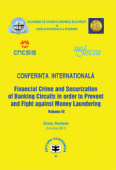 """Conferința internațională """"Financial Crime and Securitization of Banking Circuits in Order to Prevent and Fight against Money Laundering"""". Volume III"""