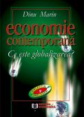 Economie contemporană. Ce este globalizarea?