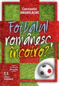 Fotbalul românesc încotro?