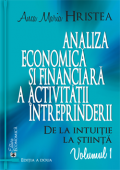 Analiza economică și financiară a activității întreprinderii. De la intuiție la știință, volumul 1 (ediția a doua)