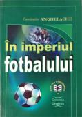 În imperiul fotbalului