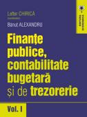 Finanțe publice, contabilitate bugetară și de trezorerie, volumul I