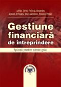 Gestiune financiară de întreprindere: aplicații practice și teste-grilă