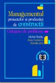 Managementul proiectelor și producției de construcții. Culegere de probleme
