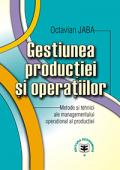 Gestiunea producției și operațiilor: metode și tehnici ale managementului operațional al producției