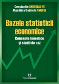 Bazele statisticii economice. Concepte teoretice și studii de caz