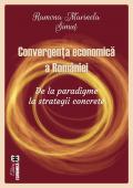 Convergența economică a României. De la paradigme la strategii concrete