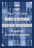 Analiza și gestiunea resurselor întreprinderii. Cu aplicații în industria zahărului