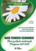 Ghid tehnico-economic. Flori și plante medicinale, prognoze 2017-2018