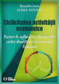 Ciclicitatea activității economice. Factori de influență a fluctuațiilor ciclice identificate în economia României