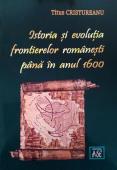 Istoria și evoluția frontierelor românești până în anul 1600