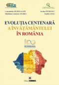 Evoluția centenară a învățământului în România