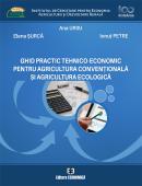 Ghid practic tehnico-economic pentru agricultura convențională și agricultura ecologică
