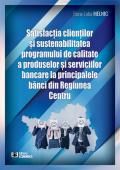 Satisfacția clienților și sustenabilitatea programului de calitate a produselor și serviciilor bancare la principalele bănci din Regiunea Centru