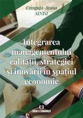 Integrarea managementului calității, strategiei și inovării în spațiul economic