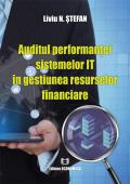 Auditul performanței sistemelor IT în gestiunea resurselor financiare