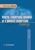 Istoria comerțului mondial și a politicii comerciale: sinteze, ediția a III-a