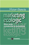 Marketing ecologic: etica verde a producției și consumului
