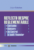 Reflecții despre reglementările contabile, bancare, de control și audit financiar