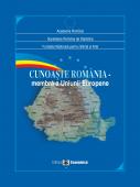 Cunoaște România. Membră a Uniunii Europene