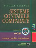 Sisteme contabile comparate. Volumul III - partea a 2-a: Normele contabile internaționale