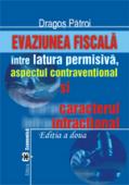 Evaziunea fiscală: între latura permisivă, aspectul contravențional și caracterul infracțional, ediția a II-a