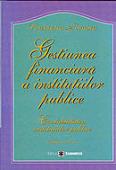 Gestiunea financiară a instituțiilor publice: contabilitatea instituțiilor publice, ediția a II-a