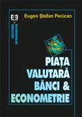 Piata valutară, bănci și econometrie