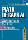 Piața de capital. Caracteristici. Evoluții. Tranzacții