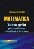 Matematică: teste-grilă pentru admiterea în învățământul superior