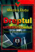 Dreptul urbanismului: teorie și practică judiciară