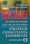 Privatizarea în țările în tranziție și în curs de dezvoltare: strategii, consultanță, experiențe