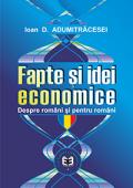 Fapte și idei economice: despre români și pentru români