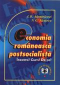 Economia românească postsocialistă. Încotro? Cum? De ce?