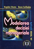 Modelarea deciziei manageriale: aplicații Excel 97