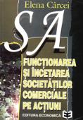 S.A. Funcționarea și încetarea societăților comerciale pe acțiuni