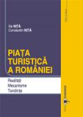 Piața turistică a României. Realități. Mecanisme. Tendințe, ediția a doua