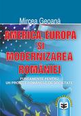 America, Europa și modernizarea României: fundamente pentru un proiect românesc de societate