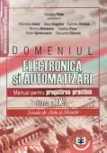 Domeniul Electrotehnică și Automatizări. Clasa a IX-a - manual pentru pregătirea practică, școala de arte și meserii