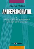 Antreprenoriatul: practici aplicative în România și alte tări în tranziție