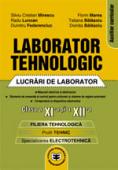 Laborator tehnologic: lucrări de laborator, clasa a XI-a și a XII-a