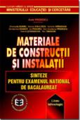 Materiale de construcții și instalații: sinteze pentru examenul național de bacalaureat