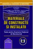 Materiale de construcții și instalații: teste pentru examenul național de bacalaureat