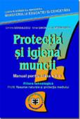 Protecția și igiena muncii. Manual pentru clasa a X-a